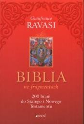 Biblia we fragmentach. 200 bram do Starego i Nowego Testamentu