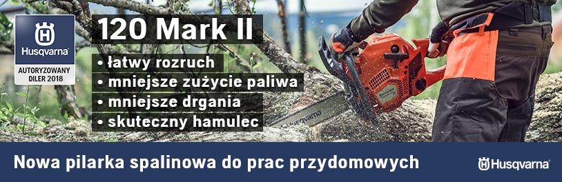 HUSQVARNA 120 Mark II - Nowa pilarka przeznaczona dla właścicieli ogrodów przydomowych