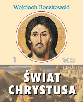 Świat Chrystusa tom 1