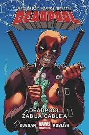 MARVEL NOW DEADPOOL ZABIJA CABLA